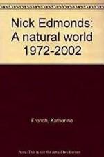 Nick Edmonds: A natural world 1972-2002French, Katherine - Product Image