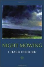 Night Mowing (Pitt Poetry Series)by: deNiord, Chard - Product Image
