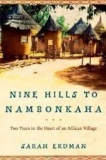 Nine Hills to Nambonkaha: Two Years in the Heart of an African Villageby: Erdman, Sarah - Product Image