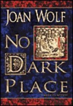 No Dark Placeby: Wolf, Joan - Product Image