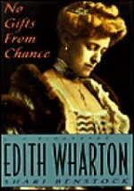 No Gifts from Chance: A Biography of Edith Whartonby: No Author - Product Image