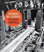 Norman Bel Geddes Designs Americaby: Albrecht, Donald and Regina Lee Blaszczyk - Product Image