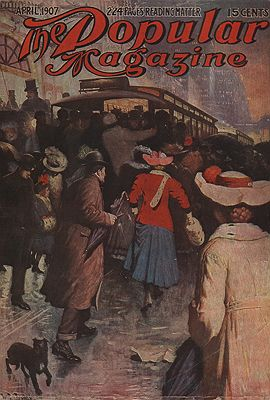 ORIG VINTAGE MAGAZINE COVER/ POPULAR MAGAZINE - APRIL 1907by: Leigh (Illust.), W. L. - Product Image