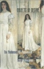 Objects of Desire: The Madonnas of Modernismby: Schlossman, Beryl - Product Image