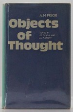 Objects of ThoughtPrior, Arthur N./P. T. Geach/A. J. P. Kenny (Editors) - Product Image