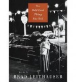 Odd Last Thing She Did: Poems, Theby: Leithauser, Brad - Product Image