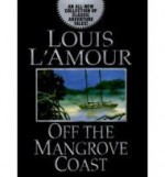 Off the Mangrove Coastby: L'Amour, Louis - Product Image