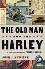 Old Man and the Harley, The: A Last Ride Through Our Fathers' America (SIGNED)Newkirk, John J. - Product Image