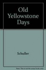 Old Yellowstone DaysSchuller - Product Image