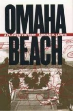 Omaha Beach: A Flawed Victoryby: Lewis, Adrian R. - Product Image