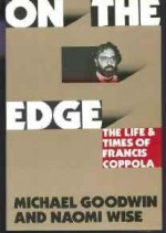 On the Edge: The Life and Times of Francis CoppolaGoodwin, Michael - Product Image