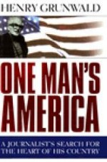 One Man's America - A Journalist's Search for the Heart of His CountryGrunwald, Henry - Product Image