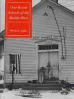 OneRoom Schools of the Middle West: An Illustrated Historyby: Fuller, Wayne E. - Product Image