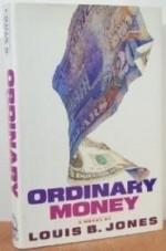Ordinary Moneyby: Jones, Louis B. - Product Image