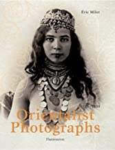 Orientalist Photographs: 1870-1950by: Milet, Eric - Product Image