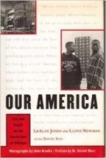 Our America: Life and Death on the South Side of Chicagoby: Jones, Lealan and Lloyd Newman - Product Image