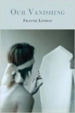 Our Vanishingby: Lindsay, Frannie - Product Image