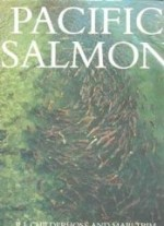 Pacific Salmon and Steehead Troutby: Childerhose, R. J. & Marj Trim - Product Image