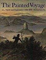 Painted Voyage, The: Art, Travel and Exploration, 1564 - 1875Jacobs, Michael - Product Image