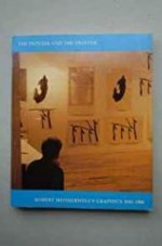 Painter and the Printer, The: Robert Motherwell's Graphics, 19431980by: Terenzio, Stephanie - Product Image