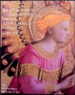 Painting and Illumination in Early Renaissance Florence. 13001450by: Kanter, Laurence - Product Image
