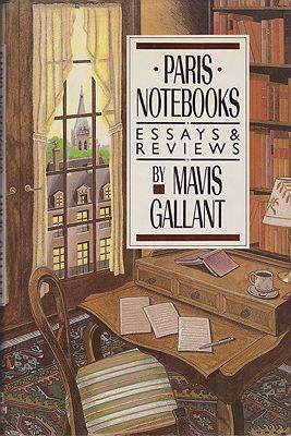 Paris Notebooks: Essays and Reviewsby: Gallant, Mavis - Product Image