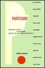 Partisans: Marriage, Politics, and Betrayal among the New York Intellectualsby: Laskin, David - Product Image