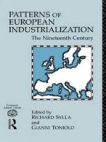 Patterns of European Industrialization: The Nineteenth Centuryby: Sylla, Richard and Toniolo, Gianni - Product Image