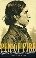 Pen Of Fire: John Moncure Daniel (SIGNED)Bridges, Peter - Product Image