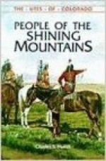 People of the Shining Mountains: The Utes of Colorado (The Pruett Series)by: S, Marsh Charles - Product Image