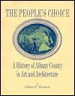 People's Choice, The: A History of Albany County in Art and ArchitectureBennett, Allison P. - Product Image