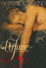 Perfume: The Story of a Murdererby: Suskind, Patrick - Product Image