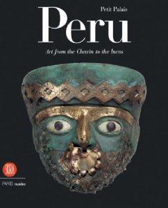 Peru: Art from the Chavin to the Incas (Collections Du Petit Palais, Musee Des Beaux-Arts de la VILL)by: Lemasson, Patrick - Product Image