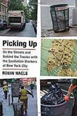 Picking Up: On the Streets and Behind the Trucks with the Sanitation Workers of New York Cityby: Nagle, Robin - Product Image