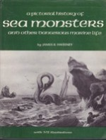 Pictorial History of Sea Monsters and Other Dangerous Marine Life (SIGNED COPY)by: Sweeney, James B - Product Image