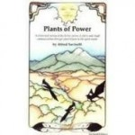 Plants of Power: An historical survey of the divine nature of plants and ritual communication through plant helpers to the spiritual worldby: Savinelli, Alfred - Product Image