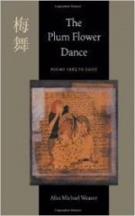 Plum Flower Dance, The : Poems 1985 to 2005 (Pitt Poetry Series)by: Weaver, Afaa Michael - Product Image