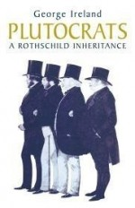 Plutocrats: A Rothschild Inheritanceby: Ireland, George - Product Image