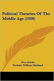 Political Theories of the Middle Age (1900)by: Gierke, Otto, Frederic William Maitland - Product Image