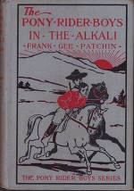 Pony Rider Boys in the Alkali, The or Finding a Key to the Desert MazePatchin, Frank Gee - Product Image
