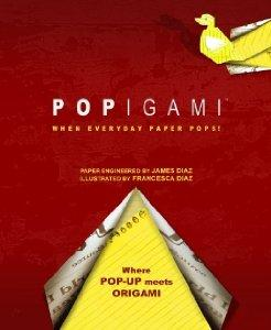 Popigami: When Everyday Paper Pops!by: Diaz, James - Product Image