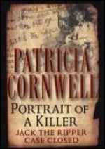 Portrait of a Killer: Jack the Ripper  Case Closedby: Cornwell, Patricia - Product Image