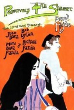 Positively 4th street: the lives and times of Joan Baez, Bob Dylan, Mimi Baez Fari–a, and Richard Fari–aHajdu, David - Product Image