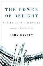Power Of Delight, The: A Lifetime In Literature: Essays 1962 2002Bayley, John - Product Image