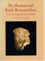 PreRoman and Early Roman Glass in the Corning Museum of Glassby: Goldstein, Sidney M. - Product Image