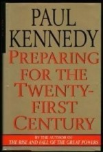 Preparing for the Twenty-First Centuryby: Kennedy, Paul - Product Image