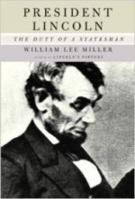 President Lincoln: The Duty of a Statesmanby: Miller, William Lee - Product Image