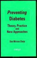 Preventing Diabetes: Theory, Practice and New Approachesby: Cheta, Dan Mircea - Product Image