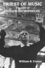 Priest of Music: The Life of Dimitri Mitropoulosby: Trotter, William R. - Product Image
