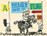 Primer About the Flag, ABell, Marvin, Illust. by: Chris Raschka - Product Image